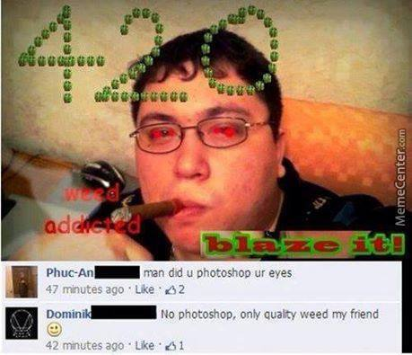 literally the worst outcome of weed usage is making cringeworthy facebook posts.